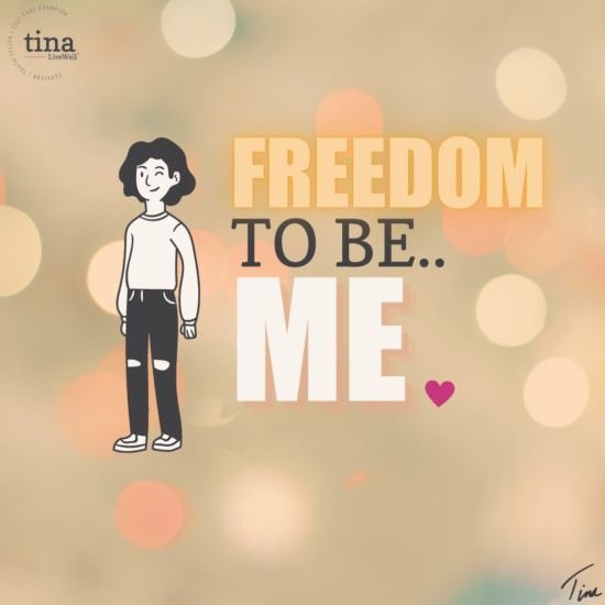 Freedom To Be Me Tina Inspires Blog